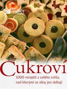 Cukroví - 1000 receptů z celého světa, nad kterými se sliny jen sbíhají