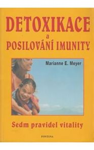 Detoxikace a posilování imunity - Sedm pravidel vitality