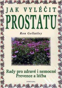 Jak vyléčit prostatu - Rady pro zdravé i nemocné / Prevence a léčba