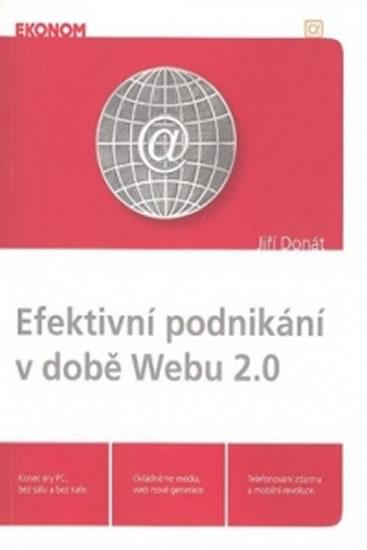 Efektivní podnikání v době Webu 2.0 - Donát Jiří - 15,6x21