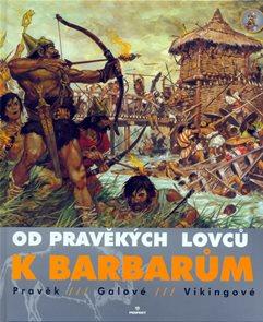 Od pravěkých lovců k barbarům - Pravěk,Galové,Vikingové