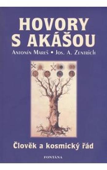 Hovory s Akášou - Člověk a kosmický řád - Mareš Antonín, Zentrich Josef - 14,4x20,5