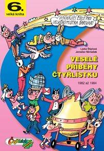 Veselé příběhy čtyřlístku z let 1982 až 1984 (6.velká kniha)