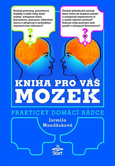 Kniha pro váš mozek - Praktický domácí rádce - Mandžuková Jarmila - 14,7x21,5