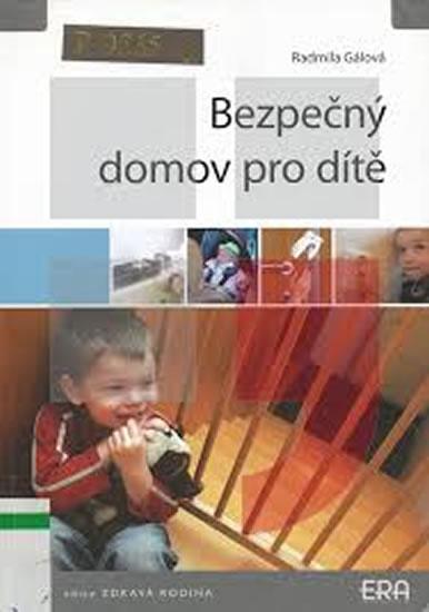 Bezpečný domov pro dítě - Gálová Radmila - 15x21,2