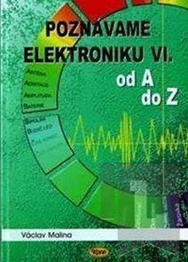 Poznáváme elektroniku VI. od A do Z