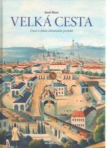 Velká cesta - čtení o dráze olomoucko-pražské