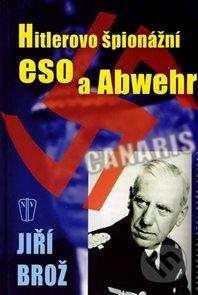 Hitlerovo špionážní eso a Abwehr