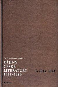 Dějiny české literatury 1945-1989 - I.díl 1945-1948+CD