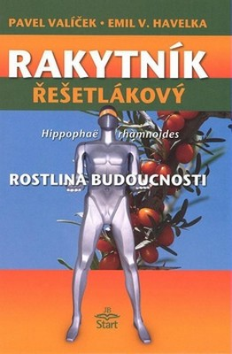 Rakytník řešetlákový - rostlina budoucnosti - Prof. ing. Pavel Valíček, DrSc. - 15x21,6