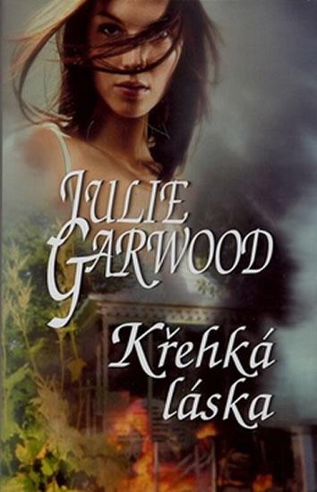 Křehká láska - Garwood Julie