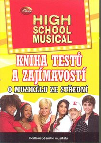 High School Musical - Kniha testů a zajímavostí