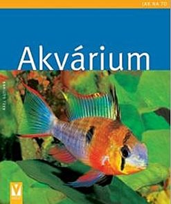 Akvárium - Jak na to