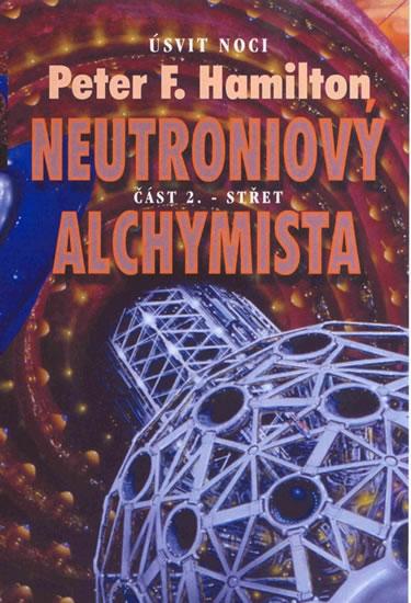 Neutroniový alchymista 2 - Střet - Hamilton Peter F. - 11x16,5