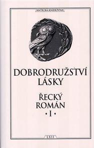 Dobrodružství lásky - Řecký román I.