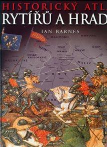 Historický atlas rytířů a hradů - vzestup a pád věku rytířství