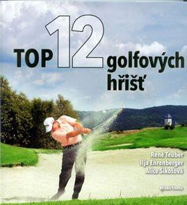 Top 12 golfových hřišť ČR