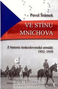 Ve stínu Mnichova - Z historie československé armády 1932 - 1939