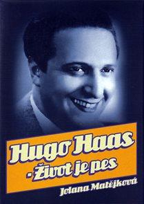 Hugo Haas - Život je pes - 2. vydání