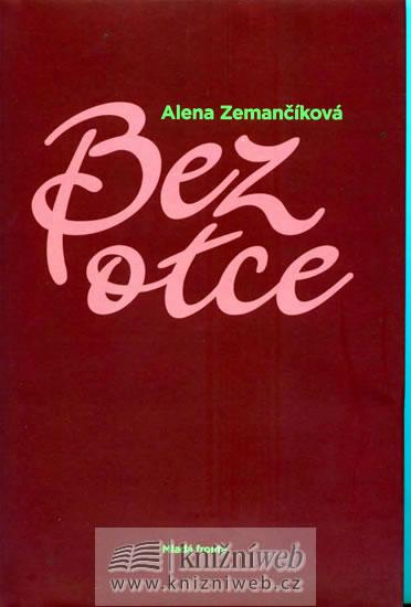 Bez otce - Zemančíková Alena - 13,7x20,5