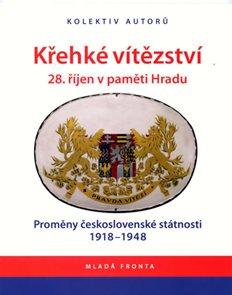 Křehké vítězství - 28. říjen v paměti Hradu