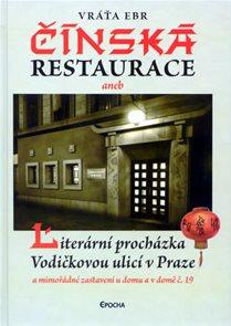 Čínská restaurace - Literární procházka Vodičkovou ulicí v Praze