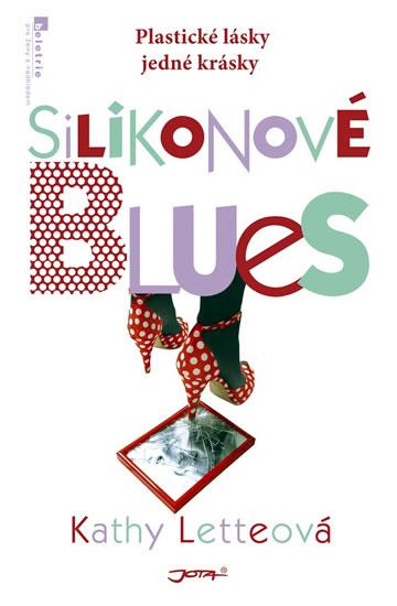 Silikonové blues - Letteová Kathy - 13,6x20,6