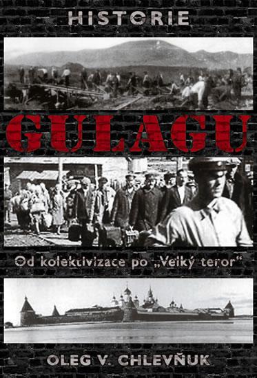 Historie gulagu - Chlevňuk Oleg V. - 16,3x23,6