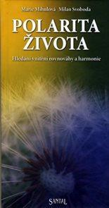 Polarita života - hledání vnitřní rovnováhy a harmonie