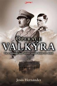 Operace Valkýra - Vše o spiknutí, které mohlo změnit dějiny 20. století