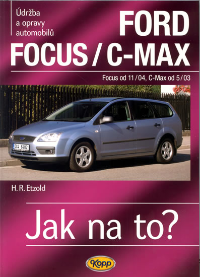 Ford Focus/C-MAX - Focus od 11/04, C.Max od 5/03 - Jak na to? - 97. - Etzold Hans-Rudiger Dr. - 20,5x28,7