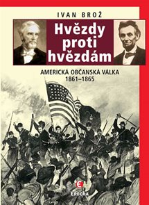 Hvězdy proti hvězdám - Americká občanská válka 1861 - 1865