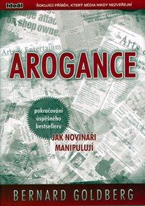 Arogance (pokračování úspěšného bestselleru Jak novináři manipulují)