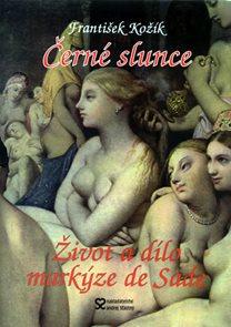 Černé slunce - Život a dílo markýze de Sade