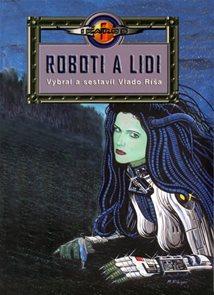 Roboti a lidi - Antologie