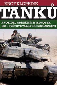 Encyklopedie tanků a vozidel obrněných jednotek od 1. světové války do současnosti