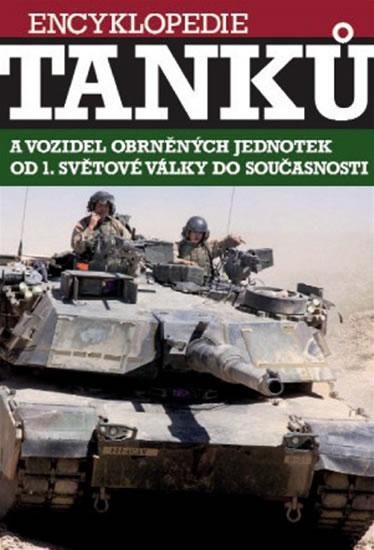 Encyklopedie tanků a vozidel obrněných jednotek od 1. světové války do současnosti - Bishop Chris - 23,3x30,4