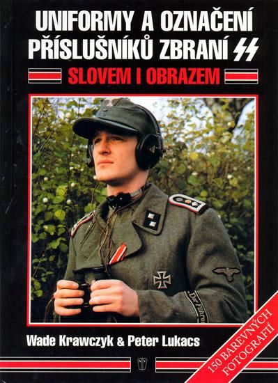 Uniformy a označení příslušníků zbraní SS - Krawczyk Wade, Lukacs Peter V. - 21,9x30,4