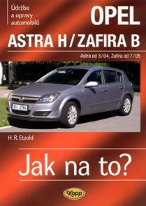 Opel Astra H od 3/04 / Zafira B od 7/05 - Jak na to? - 99.