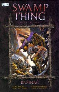 Swamp Thing – Bažináč 2 - Láska a smrt