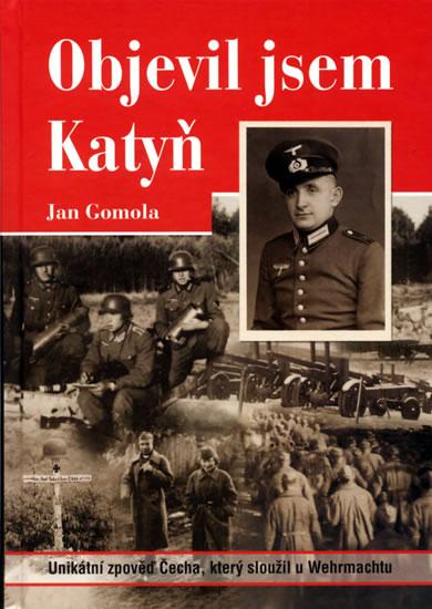 Objevil jsem Katyň - Gomola Jan - 15,1x21,1