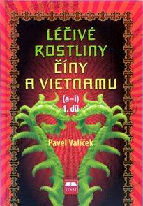 Léčivé rostliny Číny a Vietnamu - 1. díl (a-i)