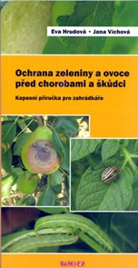 Ochrana zeleniny a ovoce před chorobami a škůdci - Kapesní příručka pro zahrádkáře