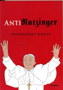 Anti-Ratzinger - Protipapežský pamflet