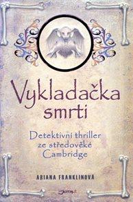 Vykladačka smrti - Detektivní thriller ze středověké Cambridge