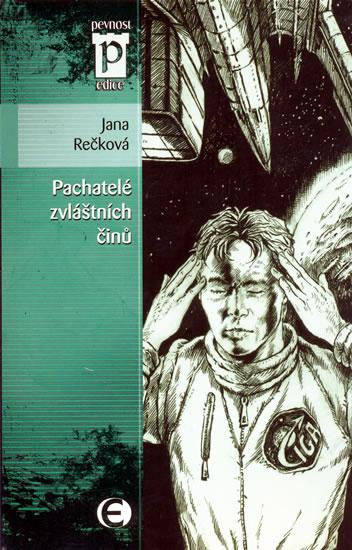 Pachatelé zvláštních činů (Edice Pevnost) - Rečková Jana - 10,9x16,5