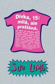 Dívka, 15 - milá, ale praštěná - 2. vydání
