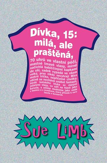 Dívka, 15 - milá, ale praštěná - 2. vydání - Limb Sue - 13,5x20,7