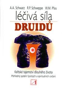 Léčivá síla druidů - Tajemství dlouhého života starých Keltů