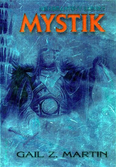 Nekromantovy kroniky 1 - Mystik - Martin Gail Z. - 14,5x20,4